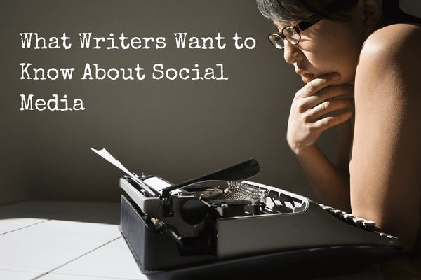 What Writers Want to Know About Using Social Media