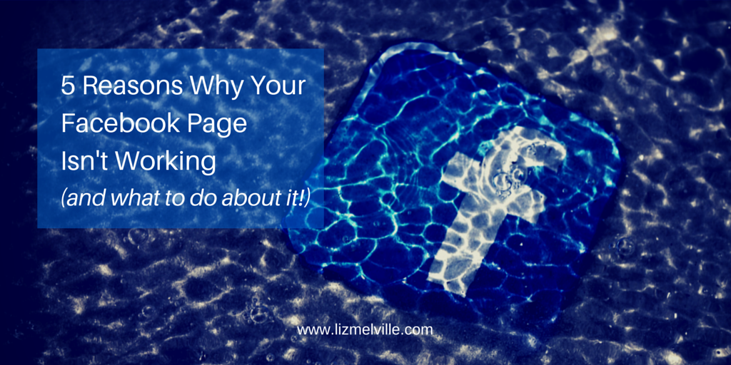 5 Reasons Why Your Facebook Page Isn't Working