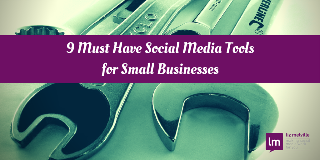 9 Must Have Social Media Tools for Small Businesses